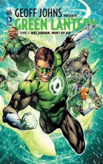 Couverture Geoff Johns présente Green Lantern tome 3 - Hal Jordan, mort ou vif