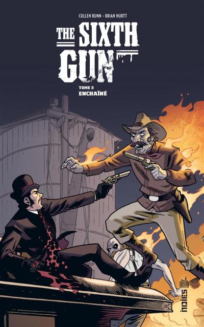 Couverture The Sixth Gun tome 3 - Enchainés