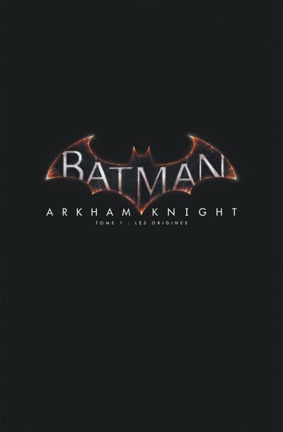 Page 1 Batman Arkham Knight tome 1 + Skin Batman exclusif