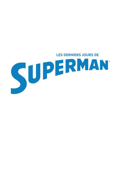 Page 1 Les derniers jours de Superman