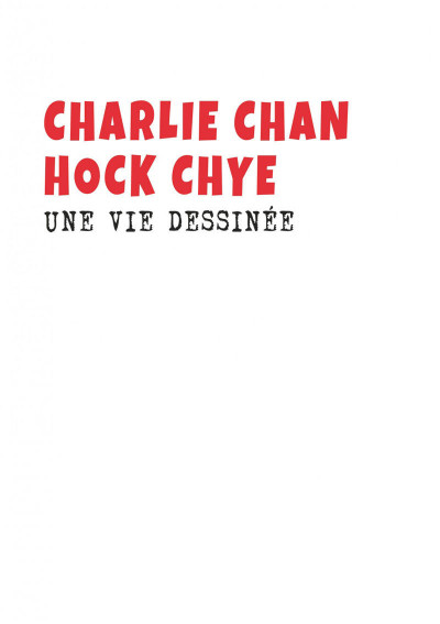 Page 1 Charlie Chan Hock Chye, une vie dessinée