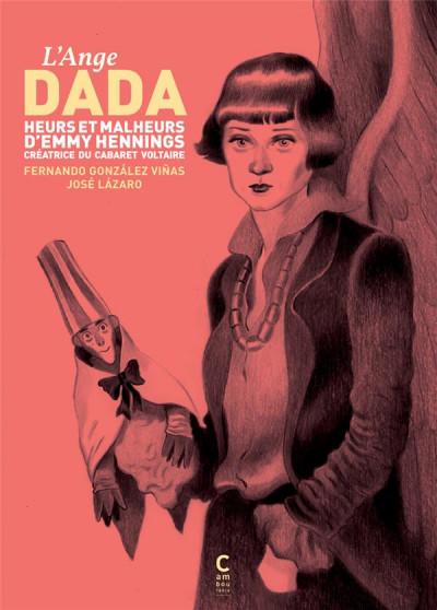 Couverture l'ange dada ; heurs et malheurs d'Emmy Hennings