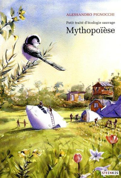 Couverture Mythopoïese - Petit traité d'écologie sauvage