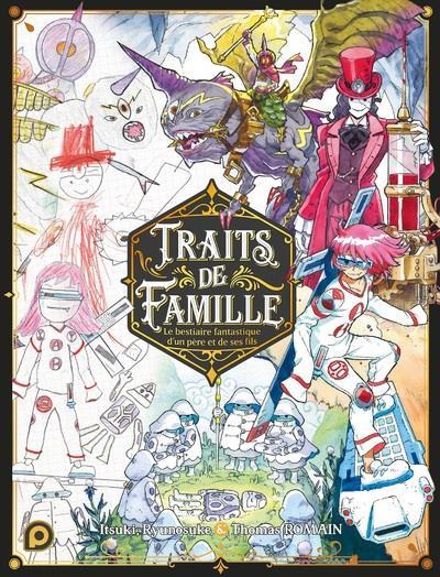 Couverture Traits de famille - le bestiaire fantastique d'un père et de ses fils