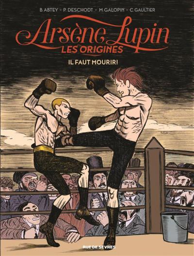image de Arsène Lupin, les origines tome 3 - il faut mourir