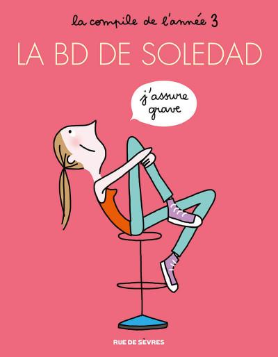 image de La BD de Soledad tome 3 - J'assure grave
