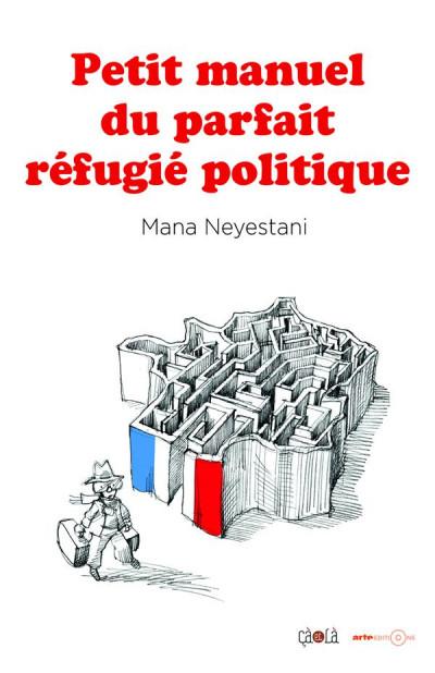 Couverture Petit manuel du parfait réfugié politique