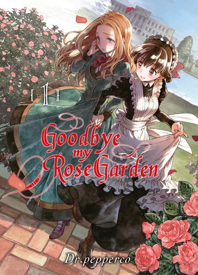 Couverture Goodbye my rose garden tome 1