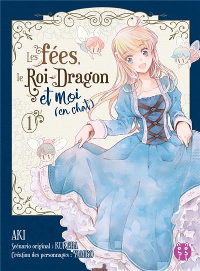 Couverture Les fées, le roi-dragon et moi (en chat) tome 1