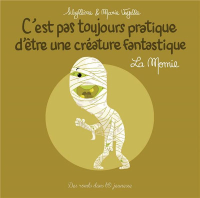 Couverture C'est pas toujours pratique d'être une créature fantastique - La momie