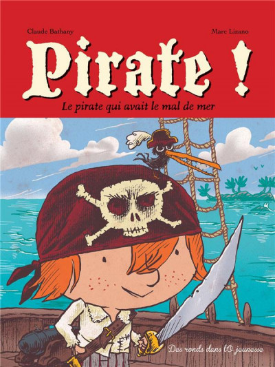 Couverture Pirate ! - le pirate qui avait le mal de mer