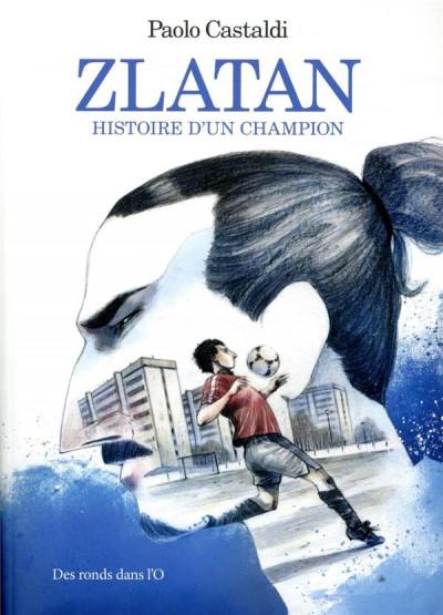Couverture Zlatan - L'histoire d'un champion