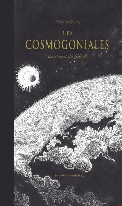 Couverture les cosmogoniales ; un chant de silène