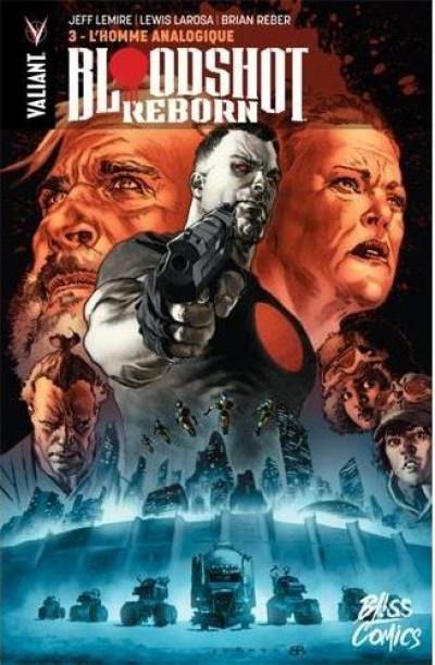 Couverture Bloodshot reborn tome 3 - l'homme analogique