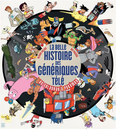 Couverture La belle histoire des génériques télé