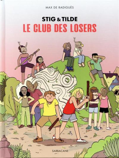 Couverture Stig et Tilde - Le club des losers