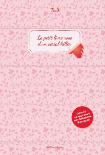 Le Petit Livre Rose D Un Serial Killer Bdfugue Com