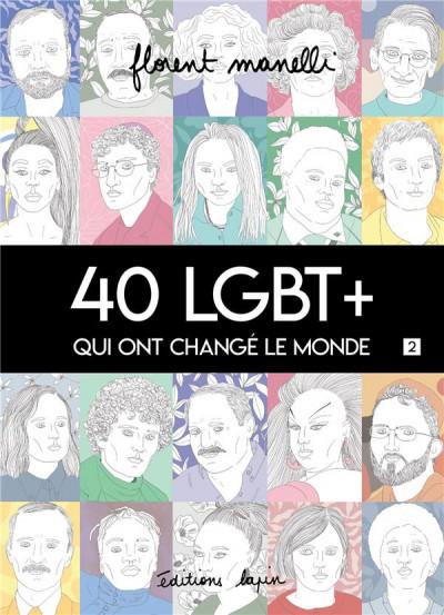 Couverture 40 LGBT+ qui ont changé le monde tome 2