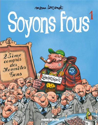 Couverture Soyons fous tome 1 (nouvelle édition)