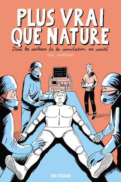 Couverture Plus vrai que nature - Dans les coulisses de la simulation en santé
