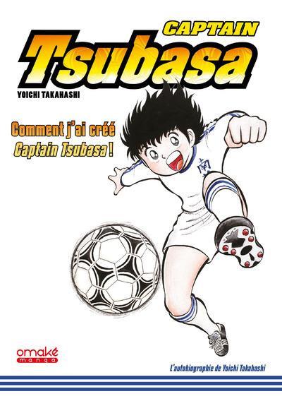 Couverture Captain Tsubasa - Comment j'ai créé Olive et Tom
