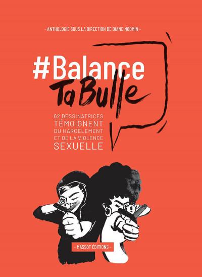Couverture Balance ta bulle - 60 dessinatrices témoignent du harcèlement et de la violence sexuelle