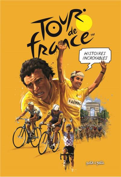 Couverture Histoires incroyables du tour de France