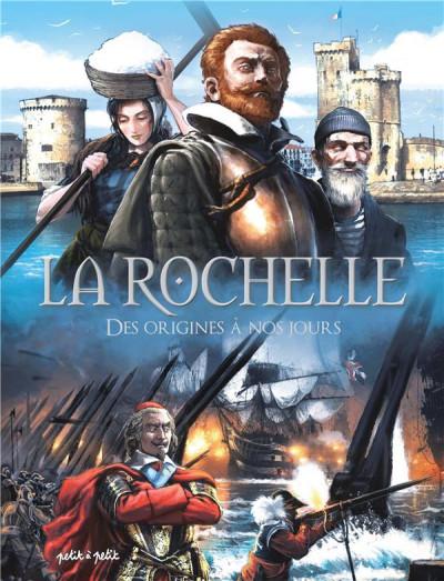 Couverture La Rochelle, des origines à nos jours