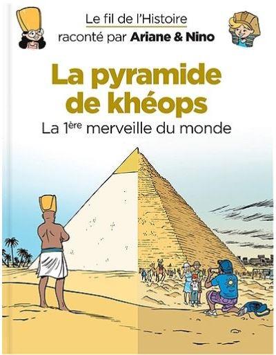 Couverture Le fil de l'Histoire raconté par Ariane & Nino tome 2 - La pyramide de Khéops