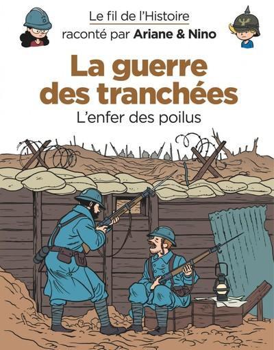 Couverture Le fil de l'Histoire raconté par Ariane & Nino tome 4 - la guerre des tranchées - l'enfer des Poilus