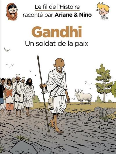 Couverture Le fil de l'histoire raconté par Ariane & Nino tome 16 - Gandhi