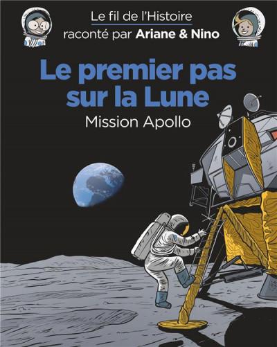 Couverture Ariane & Nino tome 20 - Le premier pas sur la lune, mission Apollo