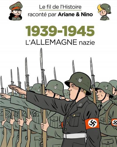 Couverture Le fil de l'histoire raconté par Ariane & Nino - 1939-1945 - L'allemagne nazie