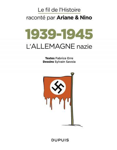 Page 1 Le fil de l'histoire raconté par Ariane & Nino - 1939-1945 - L'allemagne nazie