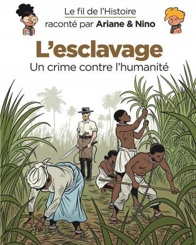 Couverture Le fil de l'histoire raconté par Ariane & Nino tome 37 - L'esclavage