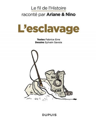 Page 1 Le fil de l'histoire raconté par Ariane & Nino tome 37 - L'esclavage
