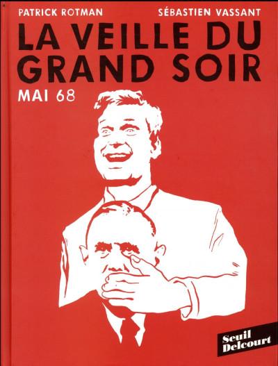 Couverture Mai 68 - La veille du grand soir
