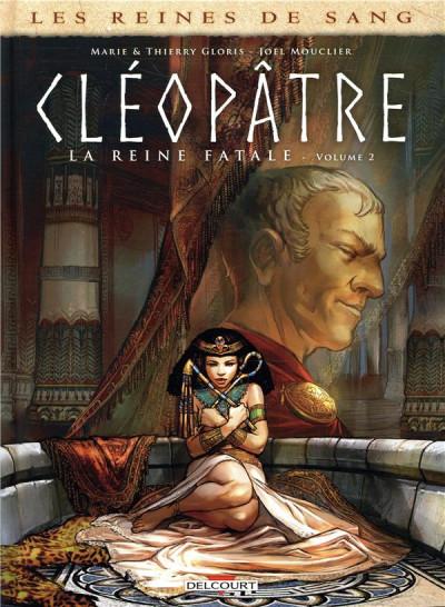 Couverture Les reines de sang - Cléopâtre, la reine fatale tome 2