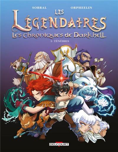 Couverture Les légendaires - Les chroniques de Darkhell tome 1