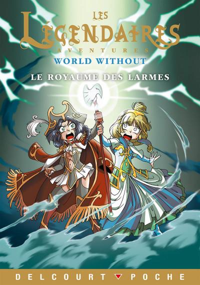 Couverture Les légendaires aventures - Roman - world without - Le royaume des larmes