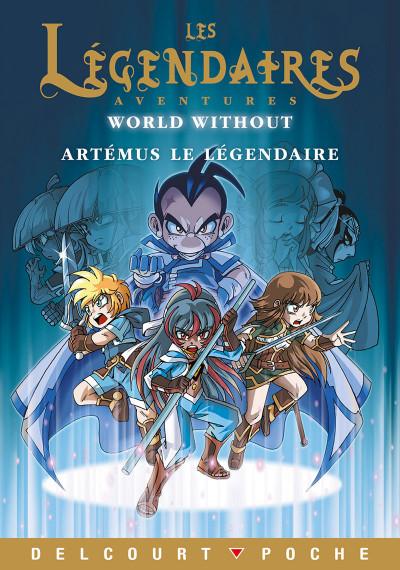Couverture Les légendaires aventures - Roman - world without - Artémus le légendaire