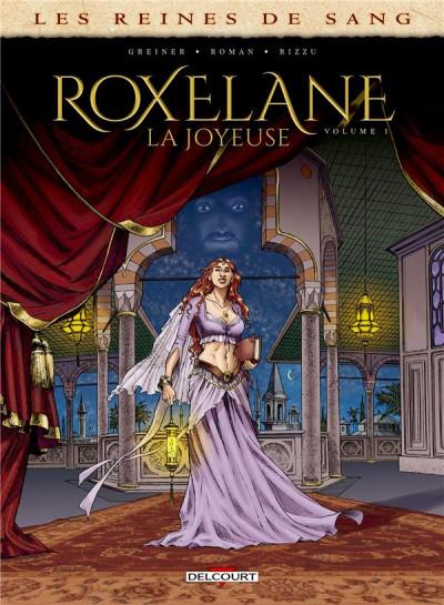 Couverture Les reines de sang - Roxelane, la joyeuse tome 1