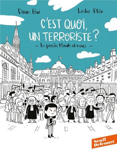 Couverture C'est quoi, un terroriste ? Le procès Merah et nous