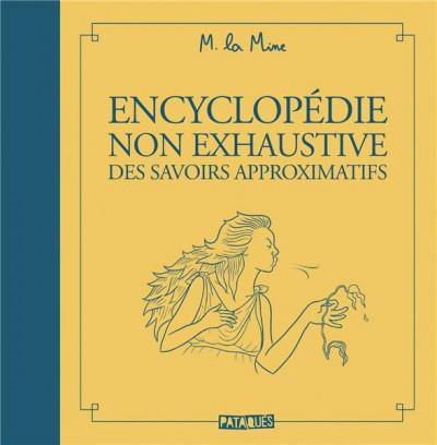Couverture Encyclopédie non exhaustive des savoirs approximatifs