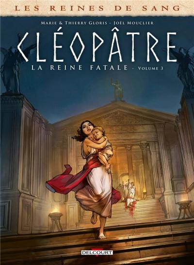 Couverture Les reines de sang - Cléopâtre, la reine fatale tome 3