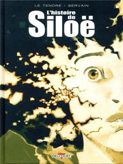 Couverture L'histoire de Siloë - intégrale
