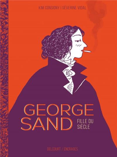 Couverture George Sand, confession d'une fille du siècle