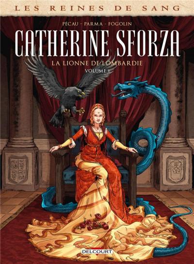 Couverture Les reines de sang - Catherine Sforza, la lionne de Lombardie tome 1