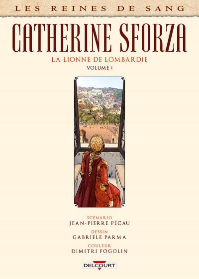 Page 1 Les reines de sang - Catherine Sforza, la lionne de Lombardie tome 1