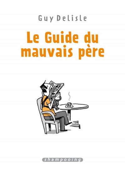 Couverture Le guide du mauvais père - intégrale tomes 1 à 4